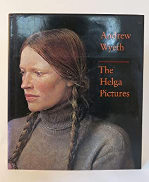 ANDREW WYETH : THE HELGA PICTURES