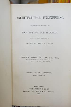 ARCHITECTURAL ENGINEERING With Especial Reference to High Building Construction, Including Many E...