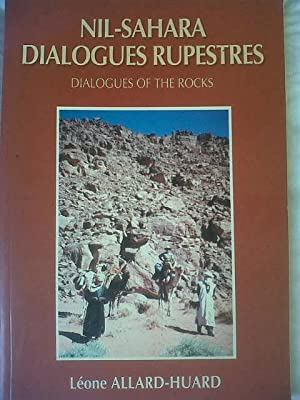 NIL-SAHARA DIALOGUES RUPESTRES | DIALOGUES OF THE ROCKS |[Volume] I - THE HUNTERS
