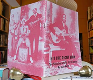 HIT THE RIGHT LICK: THE RECORDINGS OF BIG BILL BROONZY