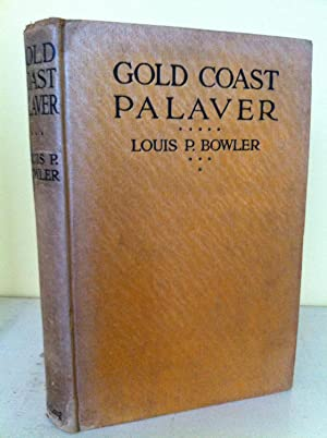 GOLD COAST PALAVER: LIFE ON THE GOLD COAST