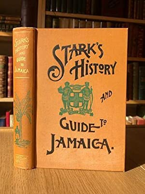 STARK'S JAMAICA GUIDE (SIGNED COPY) Containing a: STARK, James Henry
