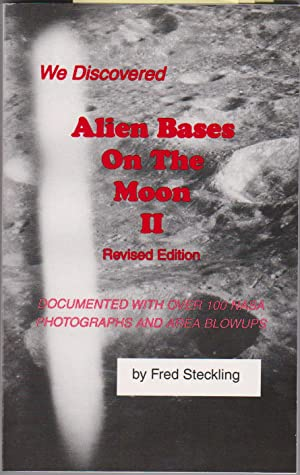 We Discovered Alien Bases on the Moon II: Fred Steckling