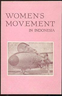 The Indonesian Women's Movement: A Chronological Survey of the Women's Movement in Indonesia
