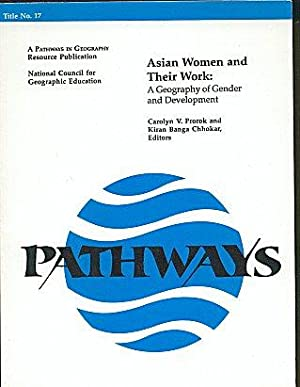 Asian Women and Their Work: A Geography of Gender and Development (Pathways in Geography Series N...