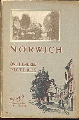100 Pictures of Norwich : The City of Gardens, Churches and Antiquities
