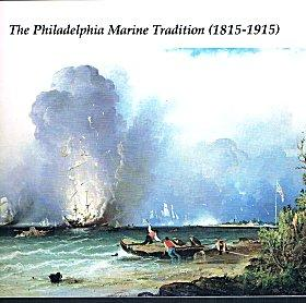 The Philadelphia Marine Tradition (1815-1915) (Philadelphia Collection XXI, December, 1983)