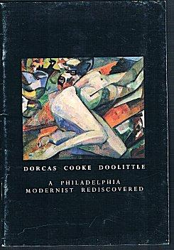 Dorcas Cooke Doolittle: A Philadelphia Modernist Discovered: A Retrospective Exhibition Presented...
