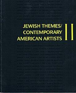 Jewish Themes / Contemporary American Artists II (Exhibition Catalog 1986)