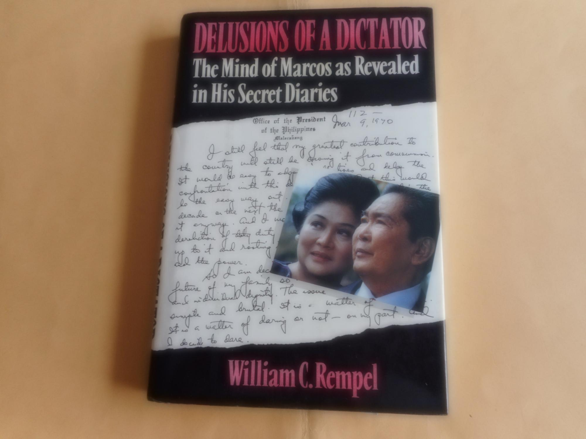 Delusions of a Dictator : The Mind of Marcos As Revealed in His ...