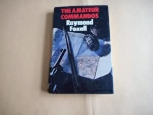 Amateur commandos by raymond foxall