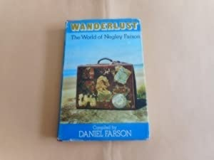 Wanderlust: The World of Negley Farson: Daniel Farson