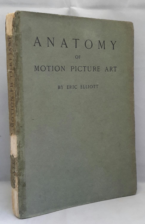 Anatomy Of Motion Picture Art By Elliott Eric Addyman Books