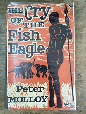 The Cry of the Fish Eagle. SIGNED.