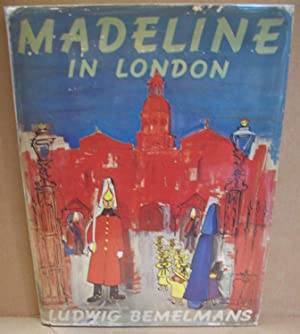 Madeline in London.: BEMELMANS, Ludwig.