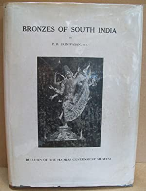 Bronzes of South India. Bulletin of the: SRINIVASAN, P.R.