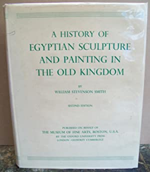A History of Egyptian Sculpture and Painting: SMITH, William Stevenson.