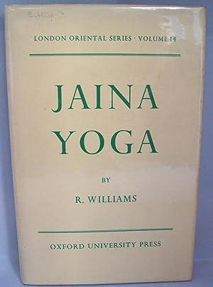 Jaina Yoga. A Survey of the Medieval: WILLIAMS, R.