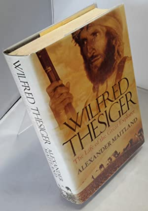 Wilfred Thesiger. The Life of the Great: THESIGER, Wilfred). MAITLAND,