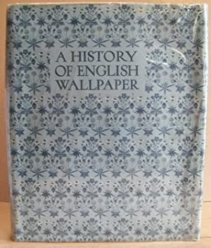 A History of English Wallpaper 1509 -1914: SUGDEN, Alan Victor
