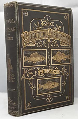 The Practical Fisherman: Dealing With The Natural: KEENE, J. H.