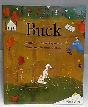 Buck. Written by. Illustrated by Carol Morley.: BENJAMIN, Alan.