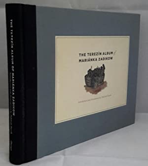 The Terezin Album of Mariánka Zadikow. Introduction: ZADIKOW, Mariánka.