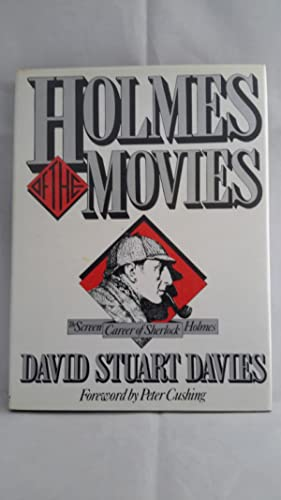 Holmes of the Movies. The Screen Career of Sherlock Holmes. Foreword by Peter Cushing. (SIGNED.)