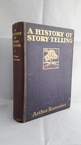 A History of Story-Telling. Studies In The Development Of Narrative. With 27 Portraits by J. Gavin.