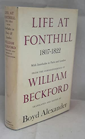Life at Fonthill 1807-1822. With Interludes in: BECKFORD, William. Boyd