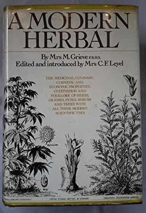 A Modern Herbal. The Medincinal, Culinary, Cosmetic: GRIEVE, Mrs.