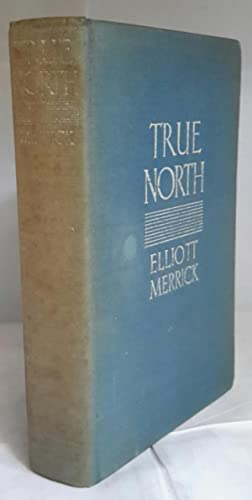 True North. FIRST EDITION.