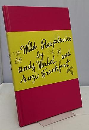 Wild Raspberries. Foreword by Jaime Frankfurt. Preface: WARHOL, Andy and