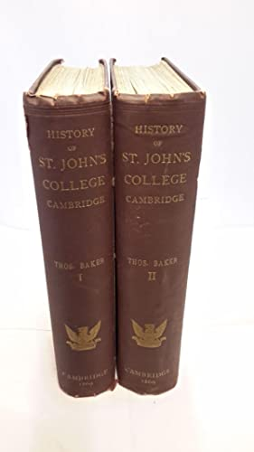 History of the College of St. John the Evangelist Cambridge. In Two Volumes.