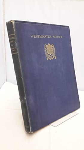 Westminster School. A History. (SIGNED).