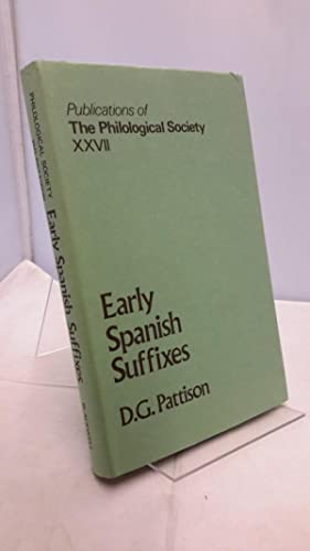 Early Spanish Suffixes. A Functional study of the principal nominal suffixes of Spanish up to 130...
