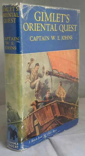 """Gimlet's Oriental Quest. A """"King of the: JOHNS, Captain W.E."""