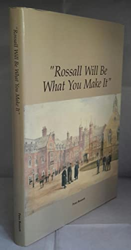 Rossall Will Be What You Make It.