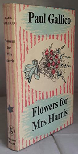 Flowers for Mrs Harris. SIGNED.: GALLICO, Paul.