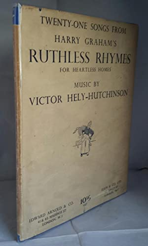 Ruthless Rhymes For Heartless Homes.: GRAHAM, Harry. (Words