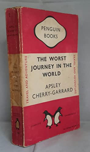 The Worst Journey In The World. Antarctic 1910-13.