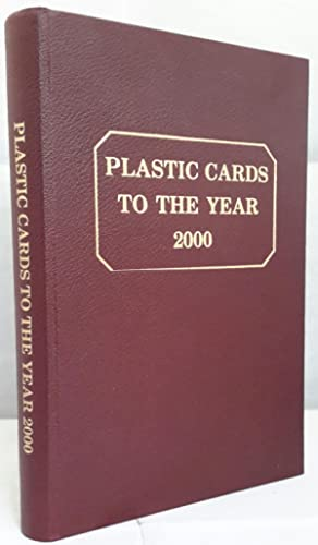 Plastic Cards to The Year 2000. This Report produced by.