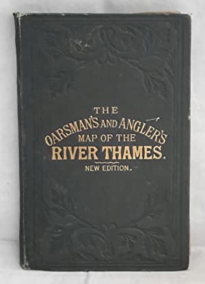 The Oarsman's and Angler's Map of the: THAMES MAP