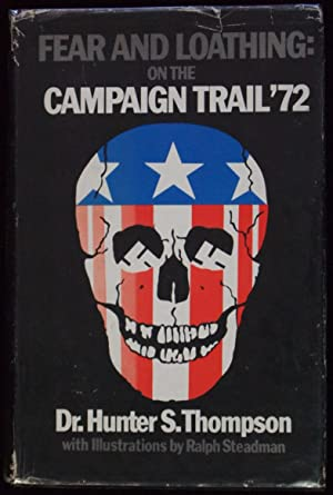 Fear and Loathing: On the Campaign Trail: THOMPSON, Hunter S.