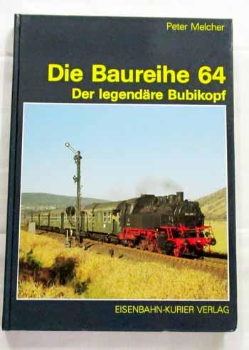 Die Baureihe 64 : Der legendäre Bubikopf