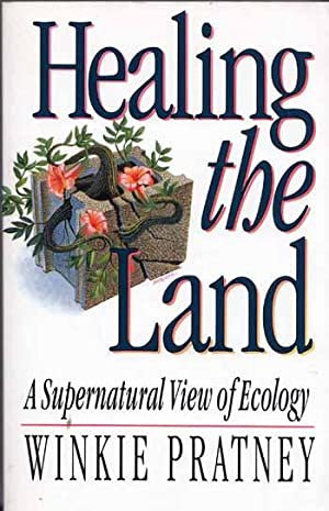 Healing the Land: A Supernatural View of Ecology