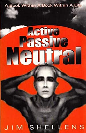 Active Passive Neutral A Book Within a Book Within a Life