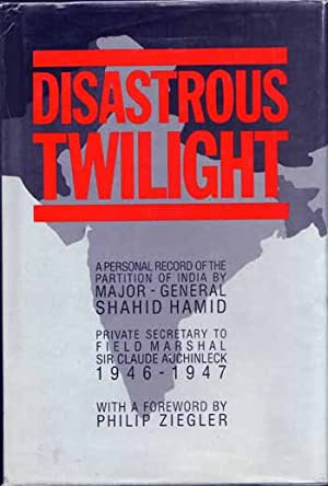 Disastrous Twilight: Hamid, Major-General Shahid