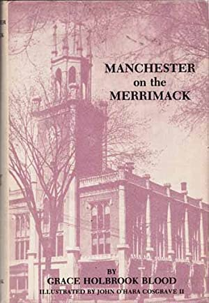 Manchester on the Merrimack: Blood, Grace Holbrook