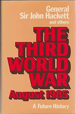The Third World War A Future History: Hackett, John General